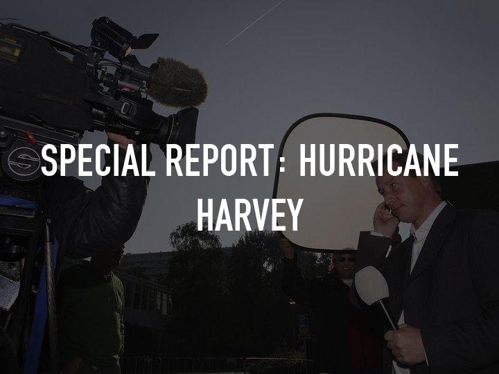 Special Report: Hurricane Harvey