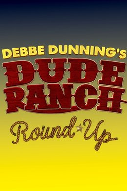 Debbe Dunnings Dude Ranch Round-Up