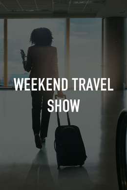 Weekend Travel show