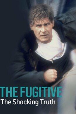 The Fugitive: The Shocking Truth