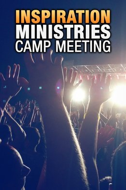 Inspiration Ministries Camp Meeting