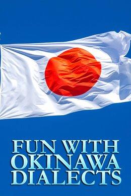 Fun with Okinawa Dialects