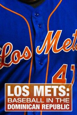Los Mets: Baseball in the Dominican Republic