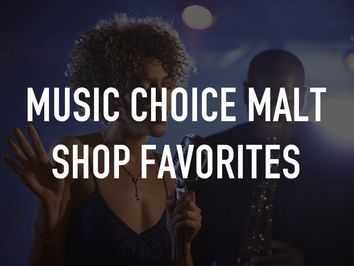 Music Choice Malt Shop Favorites