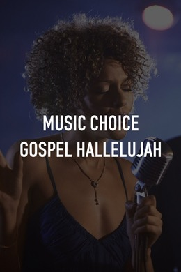 Music Choice Gospel Hallelujah