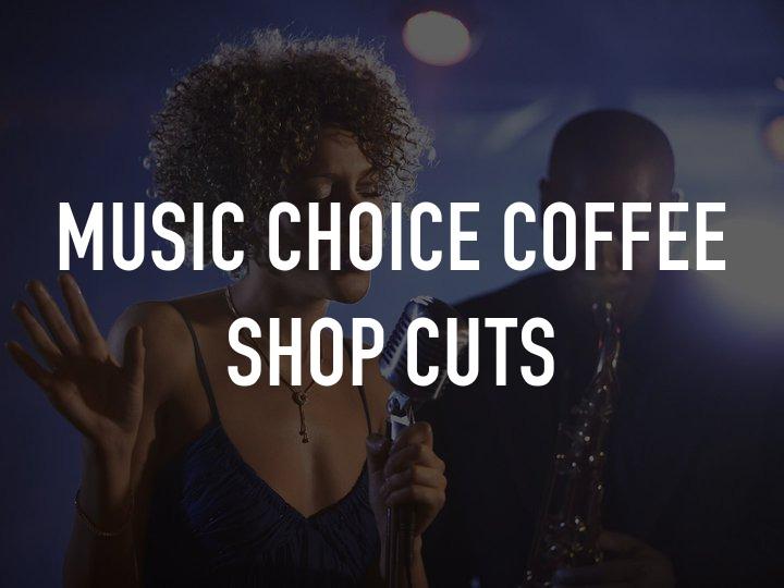 Music Choice Coffee Shop Cuts
