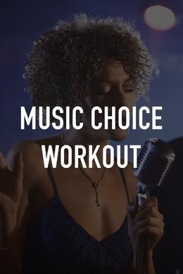 Music Choice Workout