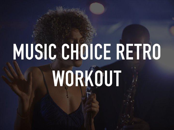 Music Choice Retro Workout