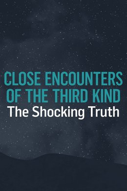 Close Encounters of the Third Kind: The Shocking Truth