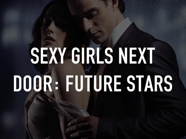 Sexy Girls Next Door: Future Stars