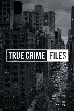 True Crime Files