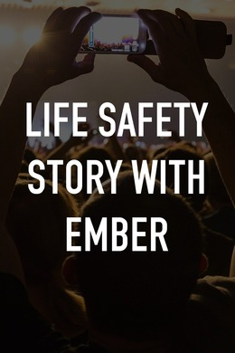 Life safety story with Ember