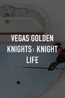 Vegas Golden Knights: Knight Life