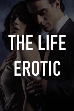 The Life Erotic