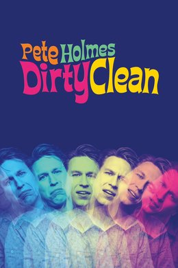 Pete Holmes: Dirty Clean