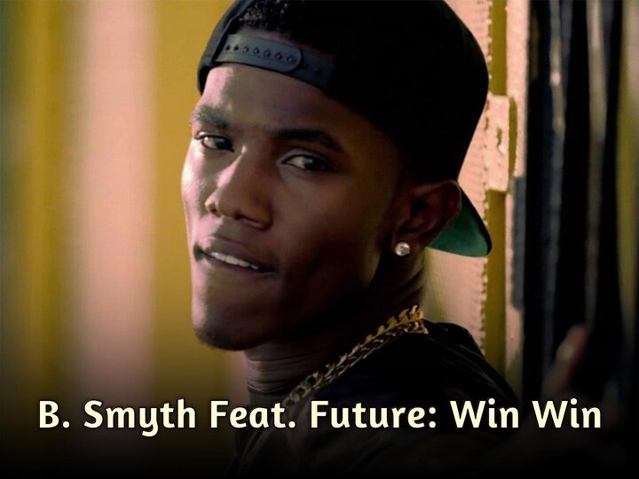 B. Smyth Feat. Future: Win Win