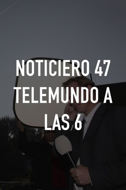 Noticiero 47 Telemundo a las 6