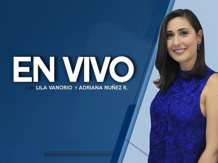 En vivo con Adriana Núñez Rabascal y Lila Vanorio