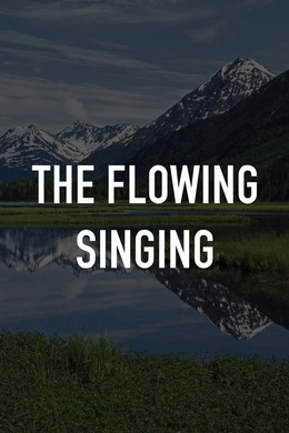 The Flowing Singing