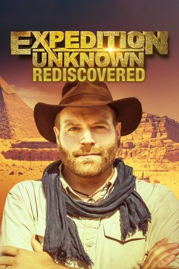 Expedition Unknown: Rediscovered