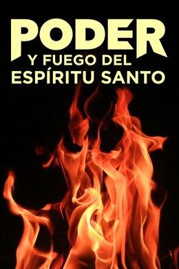 Poder y fuego del Espíritu Santo