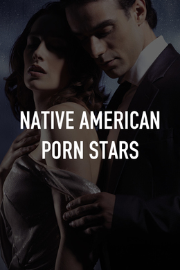 Native American Porn Stars