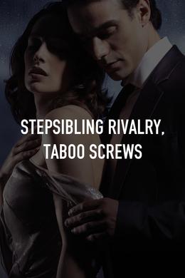 Stepsibling Rivalry, Taboo Screws