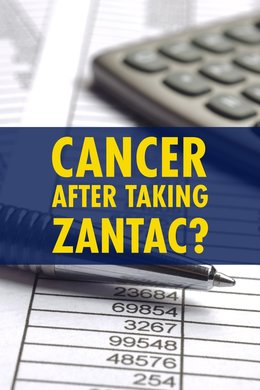 Cancer After Taking Zantac?