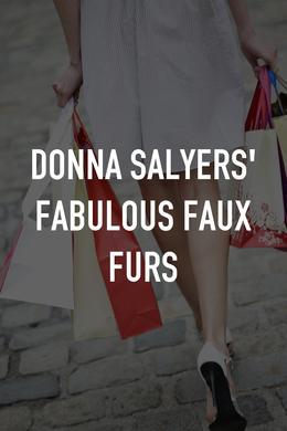 Donna Salyers' Fabulous Faux Furs