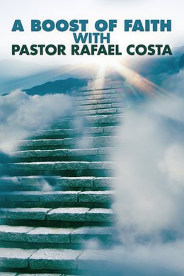 A Boost of Faith With Pastor Rafael Costa