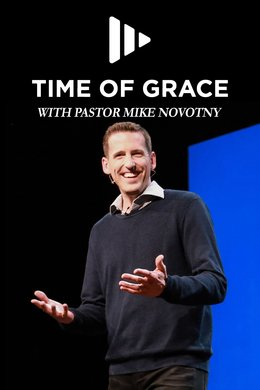 Time of Grace With Pastor Mike Novotny