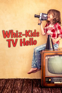 Whiz-Kids TV Hello