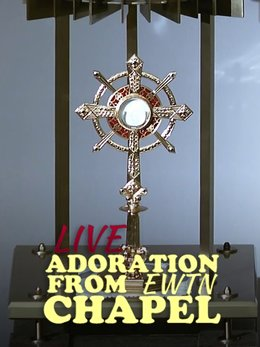 Live Adoration From EWTN Chapel