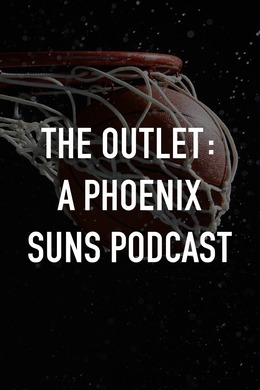 The Outlet: A Phoenix Suns Podcast