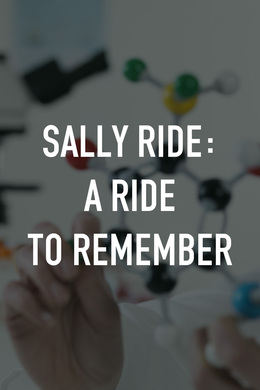 Sally Ride: A Ride to Remember