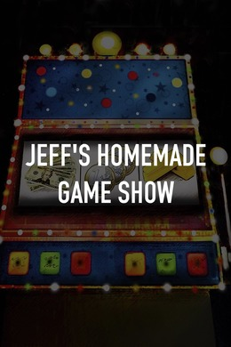 Jeff's Homemade Game Show