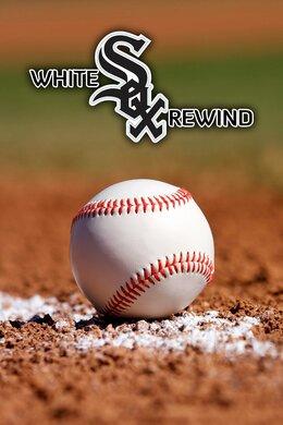 White Sox Rewind