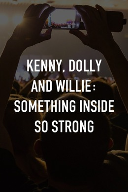 Kenny, Dolly and Willie: Something Inside So Strong
