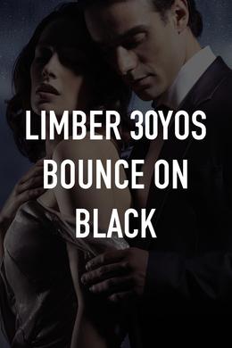 Limber 30YOs Bounce on Black