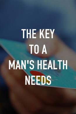 The Key to a Man's Health Needs