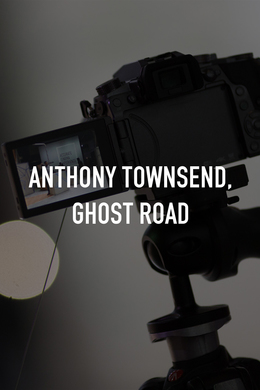 Anthony Townsend, Ghost Road