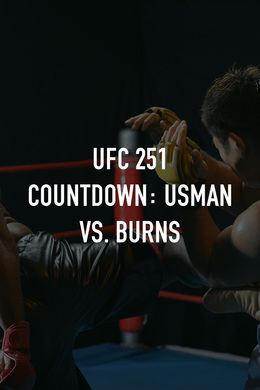 UFC 251 Countdown: Usman vs. Burns