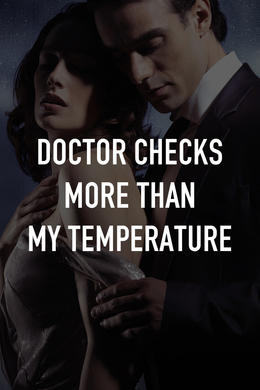 Doctor Checks More Than My Temperature