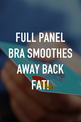 Full Panel Bra Smoothes Away Back Fat!
