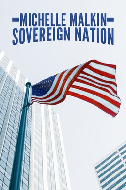 Michelle Malkin: Sovereign Nation