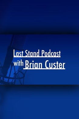 Last Stand with Brian Custer