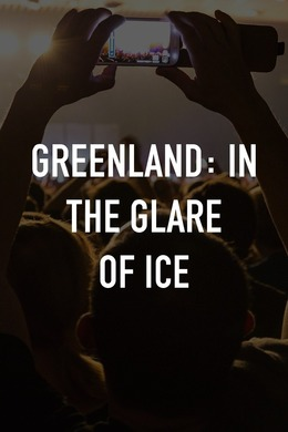 Greenland: In the Glare of Ice