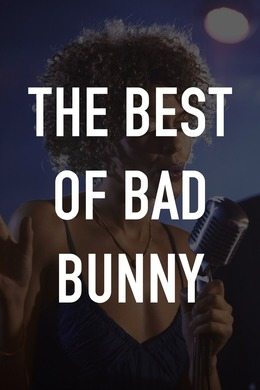 The Best of Bad Bunny