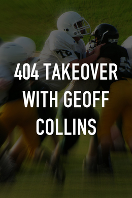 404 Takeover with Geoff Collins