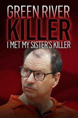 Green River Killer: I Met My Sister's Killer
